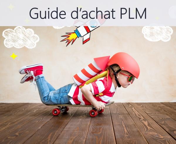 Guide d'achat pour choisir la meilleure solution PLM